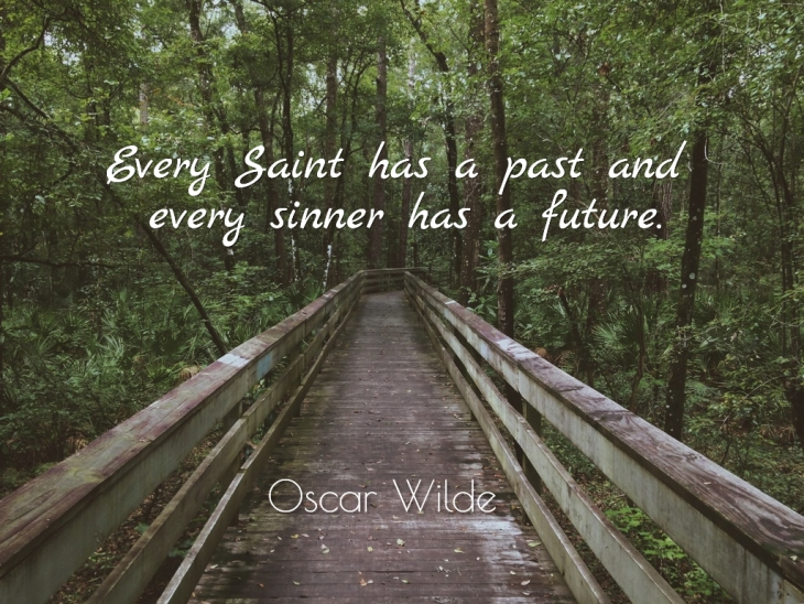 1500879646690-every-saint-has-a-past-and-every-sinner-has-a-future